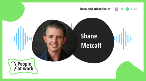 Building a transformational culture with Shane Metcalf