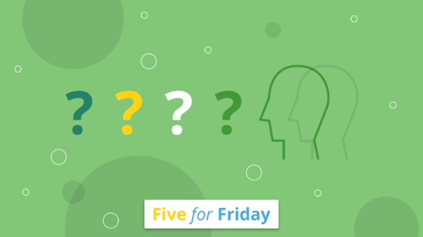 Five for Friday: Eliciting questions