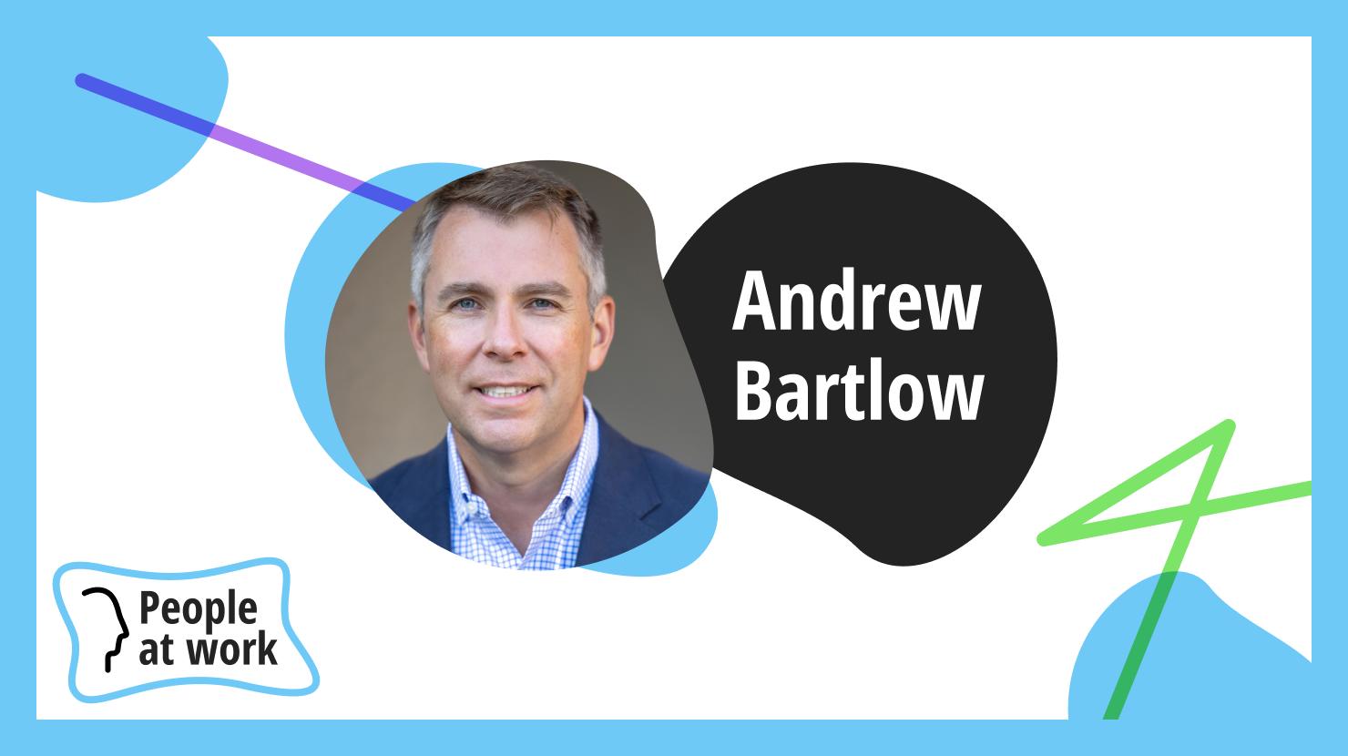 Best practices aren't always what's best with Andrew Bartlow