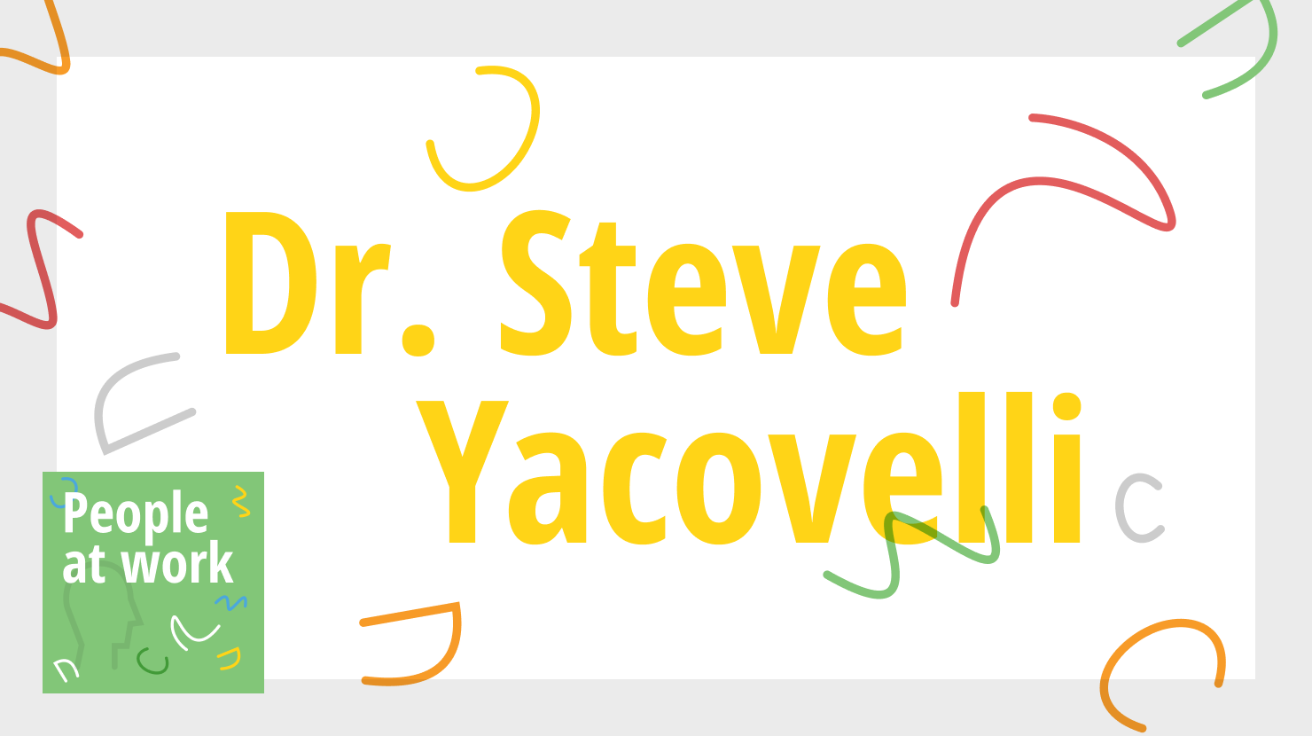 Be consciously inclusive with Dr. Steve Yacovelli