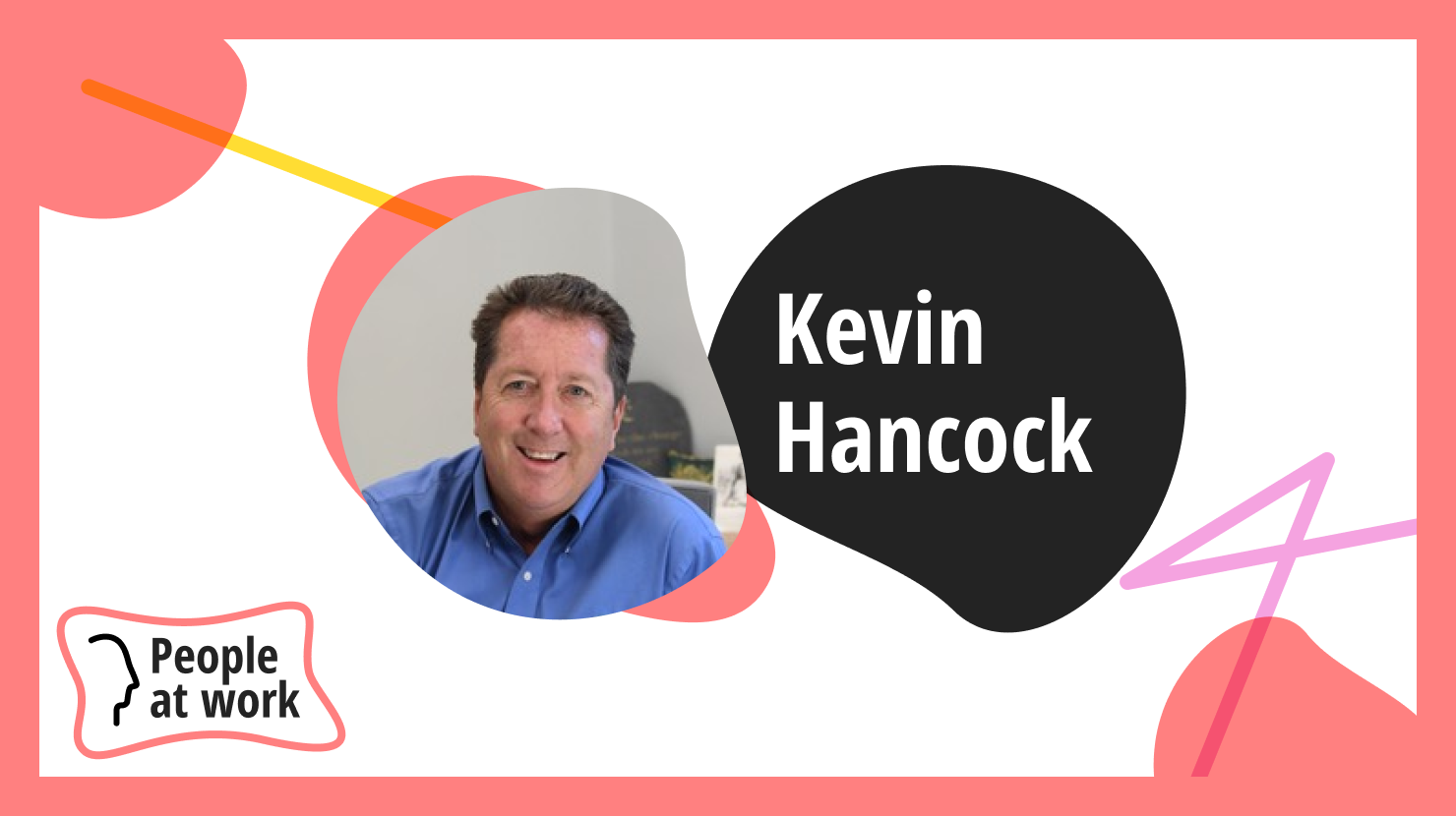 We need more from business and it starts with listening says Kevin Hancock