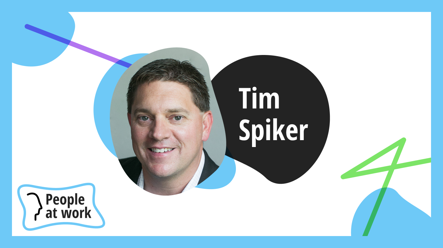 Leadership and the Who* Not What Principle with Tim Spiker
