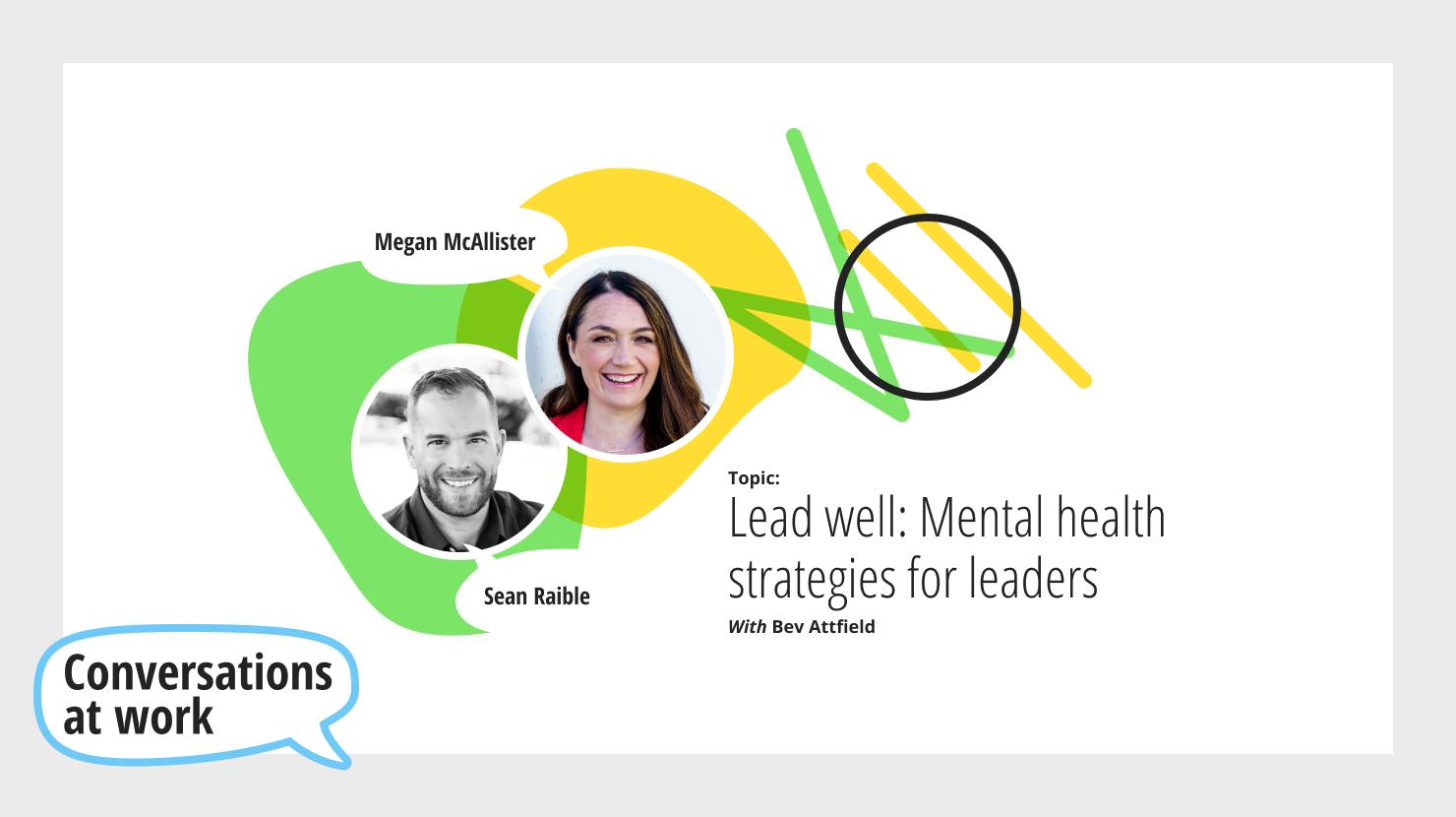 Lead well: Mental health strategies for leaders