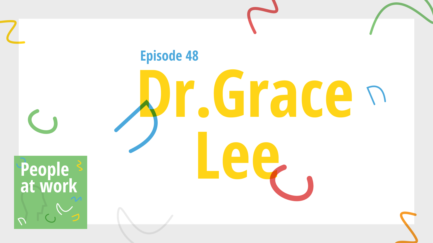Dr. Grace Lee on how to design a culture to lead change