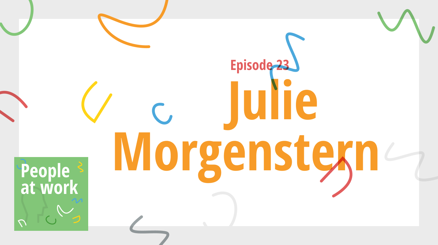 What is your culture of time? With Julie Morgenstern