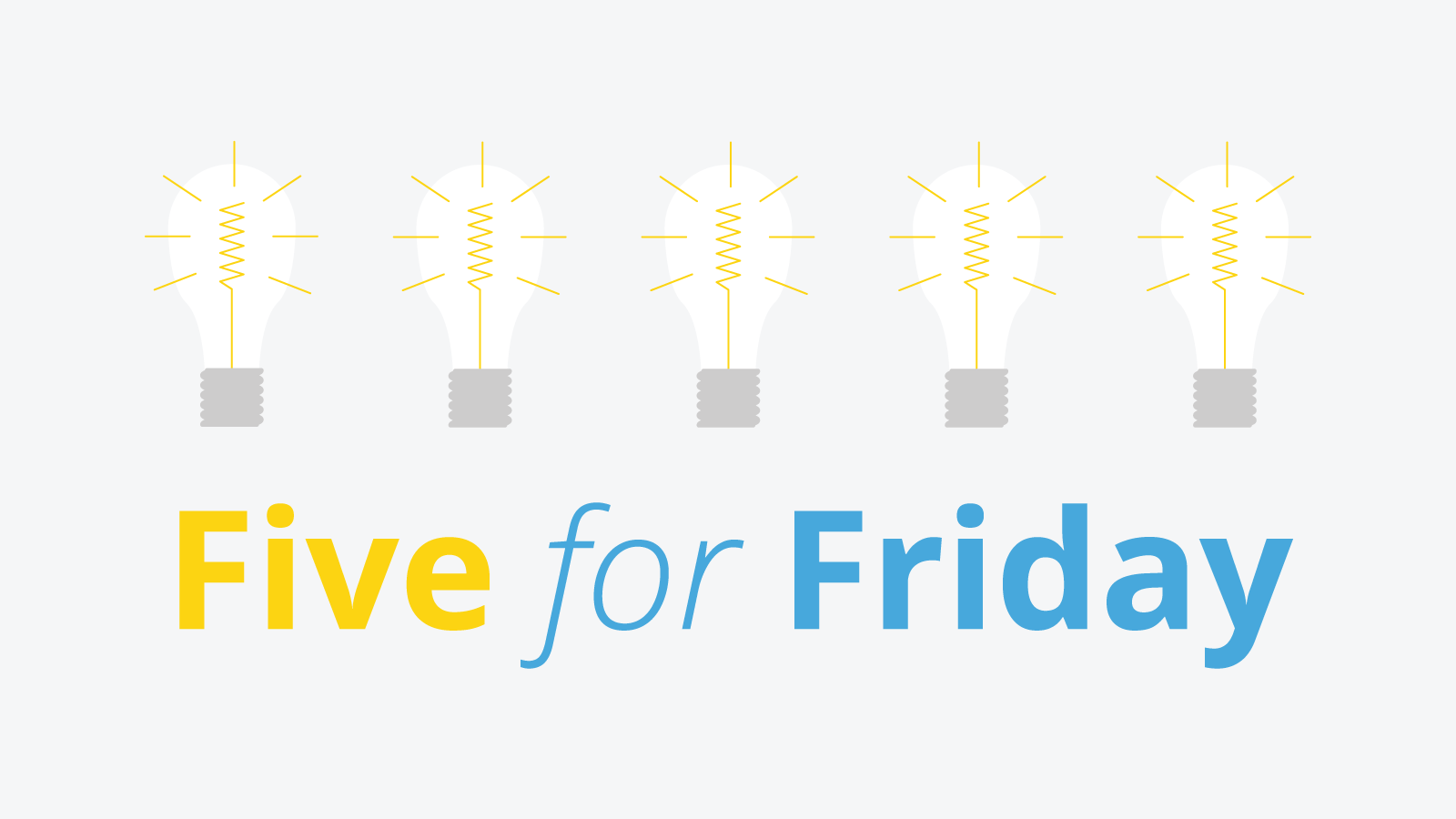 Five for Friday: Feedback