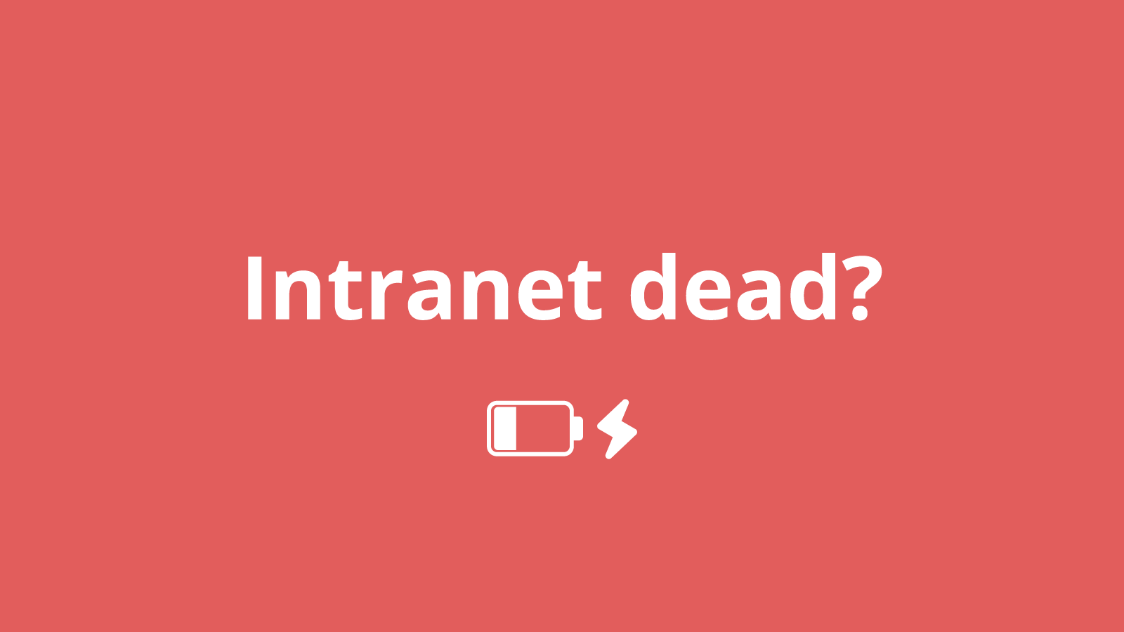 Is your intranet dead?